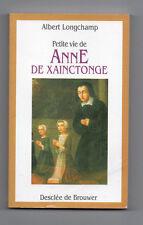 Petite Vie de Anne de Xainctonge - Albert Longchamp