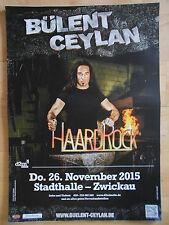 BÜLENT CEYLAN 2015 ZWICKAU  orig.Concert-Konzert-Tour-Poster-Plakat DIN A1