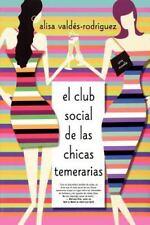 El club social de las chicas temerarias: Una Novela (Spanish edition of The D...