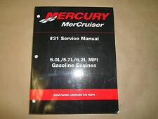 Mercury MerCruiser 5.0L/5.7L/6.2L MPI Gasoline Engines #31 Service Manual NEW X