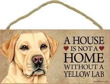 """A House is not a Home without a YELLOW LAB Dog Sign 5""""x10"""" NEW Wood Plaque S40"""