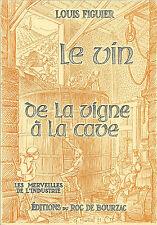 LE VIN DE LA VIGNE A LA CAVE + Louis FIGUIER + Les Merveilles de l'Industrie