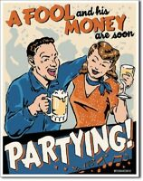 Schonberg Fool and His Money Partying Funny Wall Art Decor Metal Tin Sign New