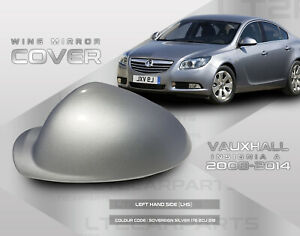 Vauxhall Insignia Wing Mirror Cover 2008 On wards Sovereign Silver LHS