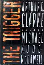 ARTHUR C CLARKE THE TRIGGER HARDCOVER DEC 1999 1ST EDITION NF/FINE RARE OOP