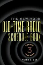 The New York Old-Time Radio Schedule Book: Volume 3, 1946-1954, Lee, Keith D., G