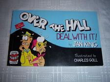 Over the Hill..Deal with it! By Jan King Illustrated by Charles Goll Comic Book