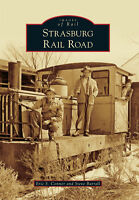 Strasburg Rail Road [Images of Rail] [PA] [Arcadia Publishing]