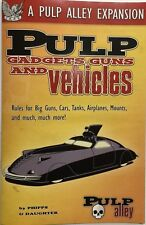 Pulp Alley -- A Pulp Alley Expansion: Pulp Gadgets, Guns, and Vehicles