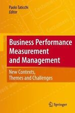 Business Performance Measurement and Management : New Contexts, Themes and...