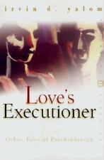 Perennial Classics: Love's Executioner : And Other Tales of Psychotherapy by Irv