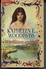 Kathleen E. Woodiwiss - Wie Blüten am Fluß
