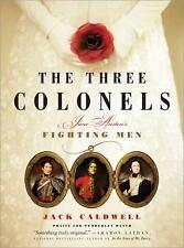The Three Colonels: Jane Austen's Fighting Men, Caldwell, Jack, Good Condition,