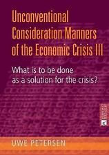 Unconventional Consideration Manners of the Economic Crisis III: What is to be
