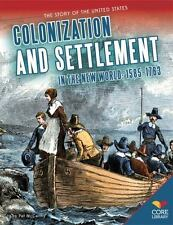 Colonization and Settlement in the New World: 1585–1763 (The Story of-ExLibrary