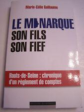 LE MONARQUE , SON FILS SON FIEF . 235 PAGES . TRES BON ETAT .