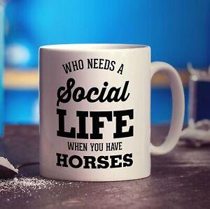 Who Needs a Social Life When You Have Horses Mug