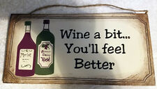 wine a bit you'll feel better wine bottles wood wall sign, wall decor,