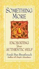 Something More : Excavating Your Authentic Self by Sarah Ban Breathnach (1998)