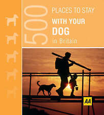 Places to Stay with Your Dog (AA 500), Not Stated, New Book