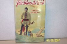 Fair Blows The Wind, INSCRIBED Louis l'Amour Hardcover W/jacket USA 1978 English