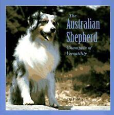 The Australian Shepherd: Champion of Versatility-ExLibrary