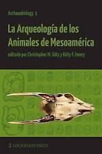 La Arqueología de los Animales de Mesoamérica (Archaeobiology) (Spanish Edition)