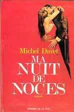 Michel Davet . MA NUIT DE NOCE . Presses de la Cité avec jaquette .