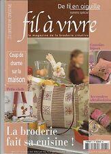 De fil en aiguille Broderie Fil à vivre Numéro spécial N°5 septembre 2004