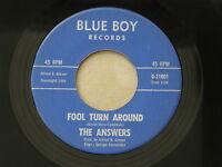 """ANSWERS FOOL TURN AROUND BLUE BOY orig US G45 GARAGE PUNK 7"""" 45 EX HEAR"""