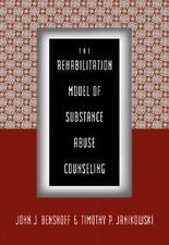 The Rehabilitation Model of Substance Abuse Counseling-ExLibrary