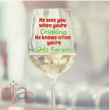 VINYL DECALS STICKERS CHRISTMAS for WINE GLASS HE SEES YOU WHEN YOU'RE DRINKING