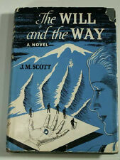 J. M. SCOTT THE WILL AND THE WAY 1949 Mountaineering Adventure Novel 1st Ed HCDJ