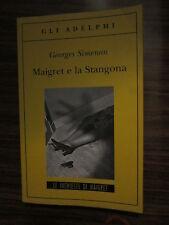 G. SIMENON,MAIGRET E LA STANGONA, GLI ADELPHI, 2009 - A9