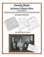 NEW Family Maps of Jackson County, Ohio by Gregory A. Boyd J.D.