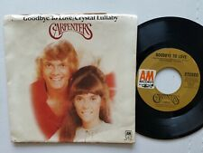 """CARPENTERS - Goodbye To Love / Crystal Lullaby 1972 AOR SOFT ROCK POP 7"""" p/s"""