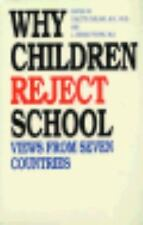 Why Children Reject School: Views from Seven Countries (The Child in-ExLibrary