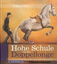 Philippe Karl - Hohe Schule mit der Doppellonge - Cadre Noir - Cadmos Verlag NEU