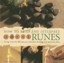 How to Read and Interpret Runes: Using Runes for Divination, Protection, Healing