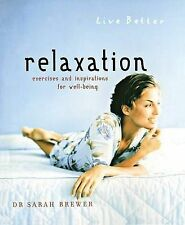 Relaxation: Exercises and Inspirations for Well-Being by Dr Sarah Brewer...