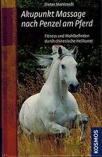 Dieter Mahlstedt: Akupunkt Massage nach Penzel am Pferd (2. Auflage 2008)