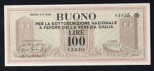 R2 100 lire Buono Sottoscrizione Nazionale Venezia Giulia 1945 qFDS