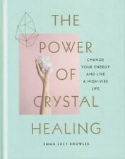 The Power of Crystal Healing Change Your Energy and Live a (hc) 1785038257
