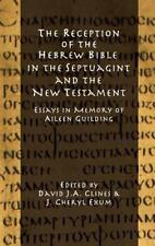 The Reception of the Hebrew Bible in the Septuagint and the New Testament :...