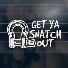 GET YA SNATCH OUT funny bow shackle tow 4wd 4x4 offroad diesel CAR STICKER 190mm