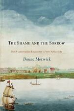 The Shame and the Sorrow: Dutch-Amerindian Encounters in New Netherland (Paperba
