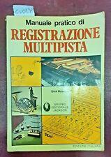 1982 ROSMINI, Dick. MANUALE PRATICO DI REGISTRAZIONE MULTIPISTA.