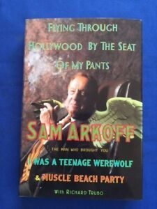 FLYING THROUGH HOLLYWOOD BY THE SEAT OF MY PANTS - 1ST INSCRIBED BY SAM ARKOFF