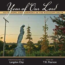 ANNO DEL SIGNORE: fede, speranza e l'armonia del Mississippi Delta: da T.R. P..