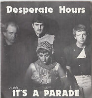 """DESPERATE HOURS * IT'S A PARADE * RARE 7"""" SINGLE + G/F SLEEVE ALERT PLAYS GREAT"""